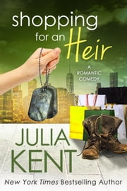 Shopping for an Heir - Romantic Comedy ebook by Julia Kent