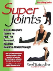 Super Joints ebook by Tsatsouline, Pavel
