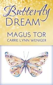 Butterfly Dream - Storyteller Cosmetics, #3 ebook by Magus Tor,Carrie Lynn Weniger
