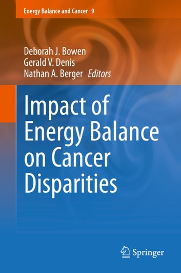 Impact of Energy Balance on Cancer Disparities ebook by
