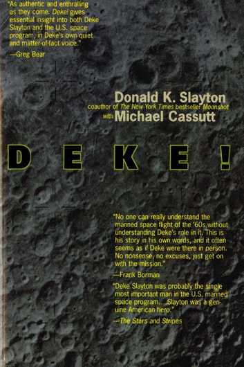 Deke! U.S. Manned Space - From Mercury To the Shuttle ebook by Donald K. Slayton,Michael Cassutt