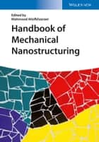 Handbook of Mechanical Nanostructuring, 2 Volume Set ebook by Mahmood Aliofkhazraei