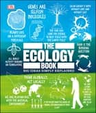 The Ecology Book - Big Ideas Simply Explained ebook by DK, Tony Juniper