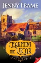 Charming the Vicar eBook by Jenny Frame