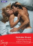 Claimed For The Italian's Revenge ebook by Natalie Rivers