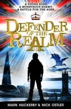 Defender of the Realm: Defender of the Realm ebook by Nick Huckerby