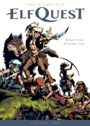 The Complete Elfquest Volume 1: The Original Quest ebook by Richard Pini, Wendy Pini
