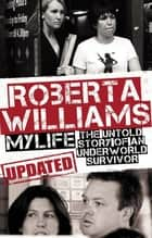Roberta Williams - My Life ebook by Roberta Williams
