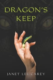 Dragon's Keep ebook by Janet Lee Carey
