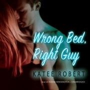 Wrong Bed, Right Guy audiobook by Katee Robert