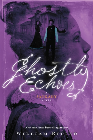 Ghostly Echoes - A Jackaby Novel ebook by William Ritter