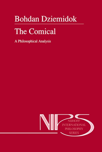The Comical - A Philosophical Analysis ebook by B. Dziemidok