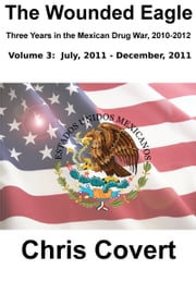 The Wounded Eagle: Volume 3 ebook by Chris Covert