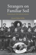 Strangers on Familiar Soil ebook by Edward Dallam Melillo