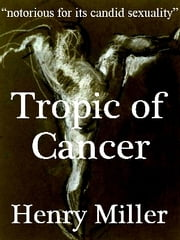 Tropic of Cancer ebook by Henry Miller