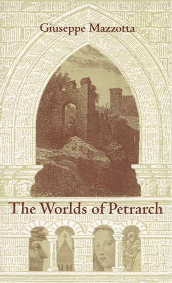 The Worlds of Petrarch eBook by Giuseppe Mazzotta