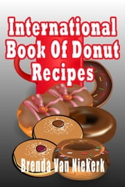 International Book Of Donut Recipes ebook by Brenda Van Niekerk