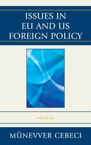 Issues in EU and US Foreign Policy ebook by Münevver Cebeci, Mika Aaltola, Cristian A. Cantir,...
