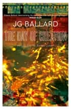 The Day of Creation ebook by J. G. Ballard
