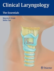 Clinical Laryngology ebook by Melin Tan-Geller,Marvin P. Fried
