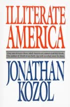Illiterate America ebook by Jonathan Kozol
