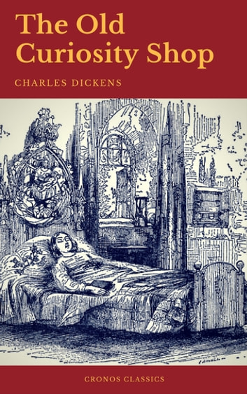 The Old Curiosity Shop (Cronos Classics) ebook by Charles Dickens,Cronos Classics