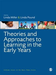Theories and Approaches to Learning in the Early Years ebook by Dr Linda Miller,Mrs Linda Pound