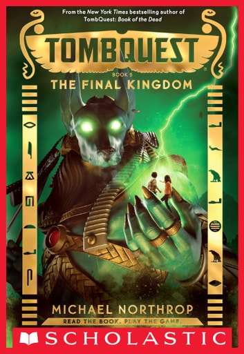 The Final Kingdom (TombQuest, Book 5) ebook by Michael Northrop