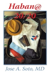Habana 20/20 ebook by Jose A. Soto, MD