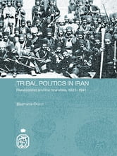 Tribal Politics in Iran - Rural Conflict and the New State, 1921-1941 ebook by Stephanie Cronin