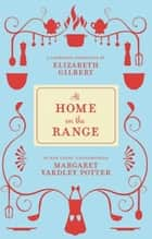 At Home on the Range eBook by Margaret Potter, Elizabeth Gilbert