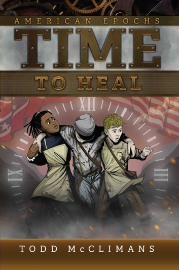 Time To Heal ebook by Todd McClimans