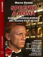 Spectre a Roma ebook by Marco Donna