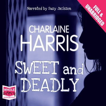 Sweet and Deadly audiobook by Charlaine Harris