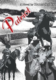 Patriot ebook by Hanes Segler