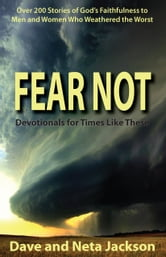 FEAR NOT - Devotionals for Times Like These ebook by Dave Jackson,Neta Jackson