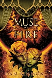 Muse of Fire ebook by Dan Simmons