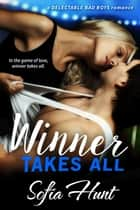 Winner Takes All ebook by Sofia Hunt