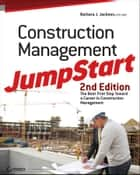 Construction Management JumpStart ebook by Barbara J. Jackson