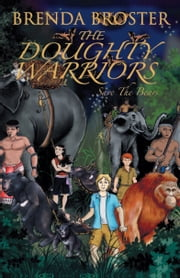 The Doughty Warriors : Save The Bears ebook by Brenda Broster