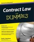 Contract Law For Dummies ebook by Scott J. Burnham