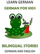 Learn German: German for Kids - Bilingual Stories in English and German ebook by LingoLibros