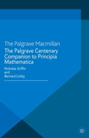 The Palgrave Centenary Companion to Principia Mathematica ebook by N. Griffin,B. Linsky