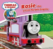 Thomas & Friends: Rosie the Little Purple Tank Engine ebook by Reverend W Awdry