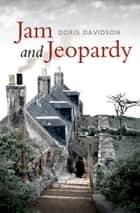 Jam and Jeopardy ebook by Doris Davidson