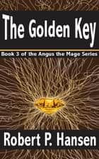 The Golden Key ebook by Robert P. Hansen