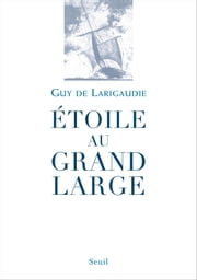 Étoile au grand large ebook by Guy de Larigaudie
