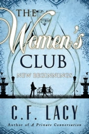 The Women's Club: New Beginnings ebook by C. F. LACY