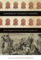 Community without Consent ebook by Zachary McLeod Hutchins