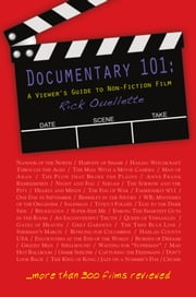 Documentary 101: A Viewer's Guide to Non-Fiction Film ebook by Rick Ouellette